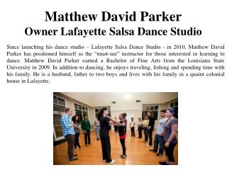 Matthew David Parker-Owner Lafayette Salsa Dance Studio