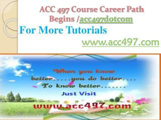 ACC 497 Course Career Path Begins /acc497dotcom