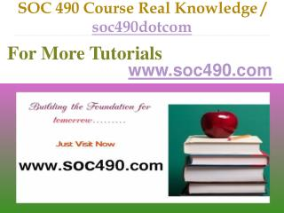 SOC 490 Course Real Tradition,Real Success / soc490dotcom