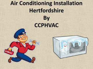 Air Conditioning Installation Hertfordshire By CCPHVAC