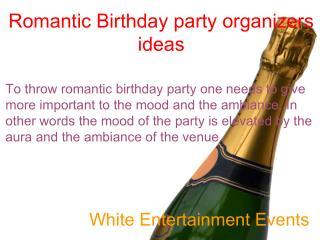 Romantic Birthday party organizers ideas