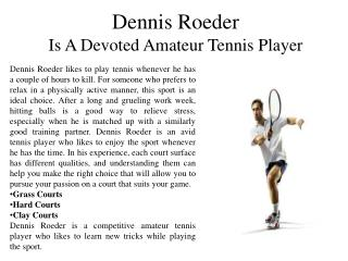 Dennis Roeder Is A Devoted Amateur Tennis Player