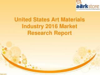 Aarkstore: Art Materials Industry Market Research Report in US