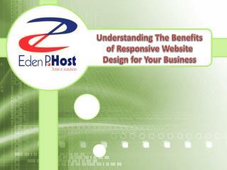 Understanding The Benefits of Responsive Website Design For Your Business