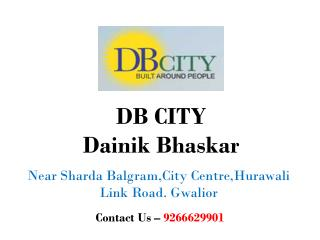 Flats in DB CITY -Dainik Bhaskar Gwalior–Investors Clinic