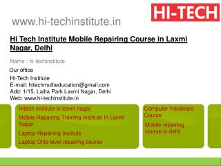 Hi Tech Institute Mobile Repairing Course in Laxmi Nagar, Delhi