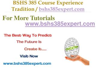BSHS 385  help Become Exceptional  / bshs385expert.com