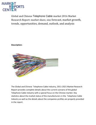 Global and Chinese Global and Chinese Telephone Cable  Industry market share, size, trends and forecasts from 2016 to 20