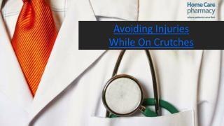 Avoiding Injuries While on Crutches