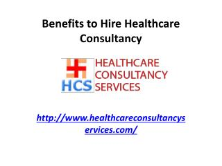 Benefits to Hire Healthcare Consultancy