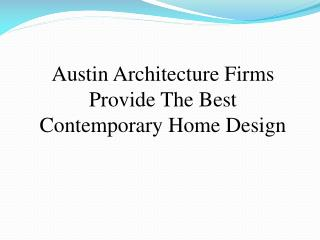 Austin Architecture Firms Provide The Best Contemporary Home Design
