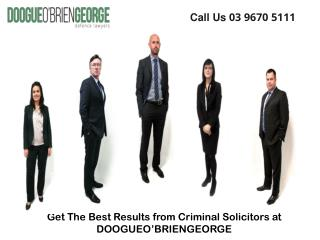 Get The Best Results from Criminal Solicitors at DOOGUEO'BRIENGEORGE