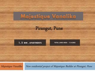 Majestique Vanalika in Pune