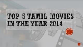 Top 5 Tamil Movies in the year 2014