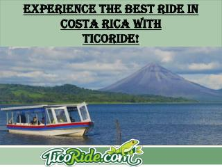 Experience the best ride in  Costa Rica with  TICORIDE!