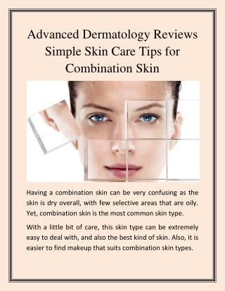 Advanced Dermatology Reviews - Simple Skin Care Tips for Combination Skin