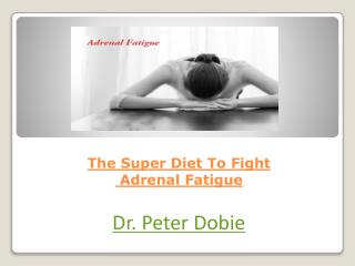 The Super Diet To Fight Adrenal Fatigue