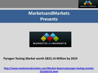 Pyrogen Testing Market worth $823.14 Million by 2019