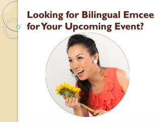 Looking for Bilingual Emcee for Your Upcoming Event?