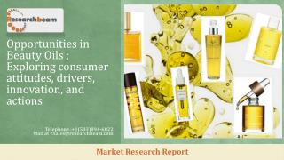 Opportunities in Beauty Oils ; Exploring consumer attitudes, drivers, innovation, and actions