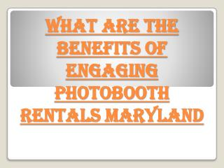 What Are the Benefits of Engaging Photobooth Rentals Maryland