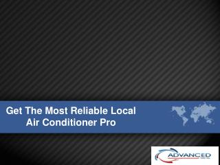 Get The Most Reliable Local Air Conditioner Pro
