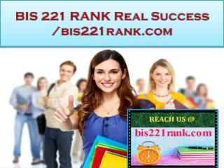 BIS 221 RANK Real Success   /bis221rank.com