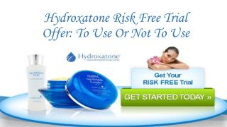 Hydroxatone Risk Free Trial Offer: To Use Or Not To Use