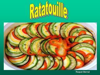 Raquel Bernal - Ratatouille Recipe