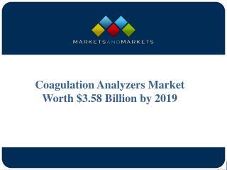 Coagulation Analyzers Market Worth $3.58 Billion by 2019