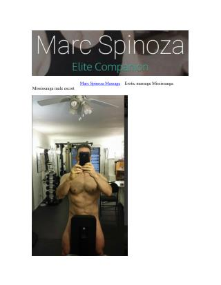 Best in sensual massage services as performed by MarcSpinozaMassage