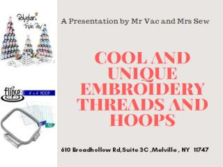 Cool and Unique Embroidery Threads and Embroidery Hoops