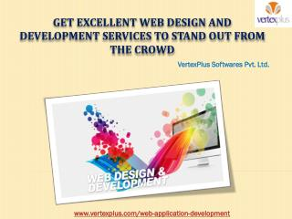 Get Excellent Web Design and Development Services to Stand out from the Crowd