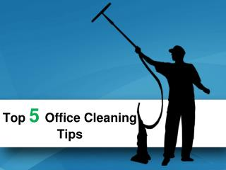 Top 5 Office Cleaning Tips