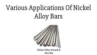 Various Applications Of Nickel Alloy Bars