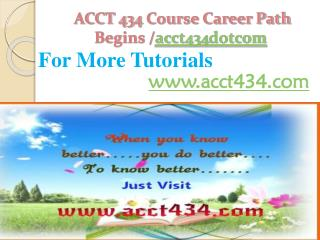 ACCT 434 Course Career Path Begins /acct434dotcom