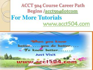 ACCT 504 Course Career Path Begins /acct504dotcom