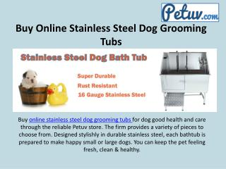 Buy Online Stainless Steel Dog Grooming Tubs