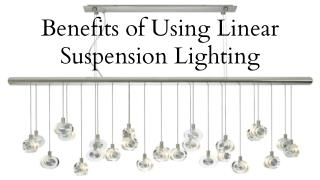 Benefits of Using Linear Suspension Lighting