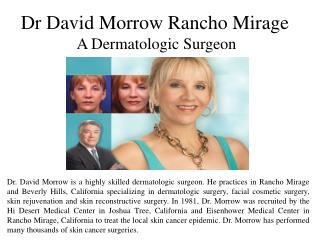 Dr David Morrow Rancho Mirage - A Dermatologic Surgeon