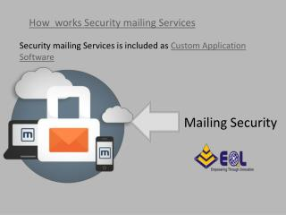 Custom application development for secured mailing services