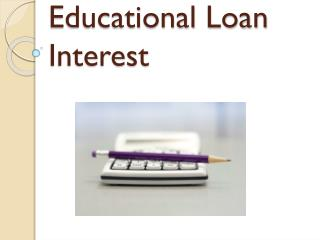 Educational Loan Interest : Benefits of using an education loan calculator India