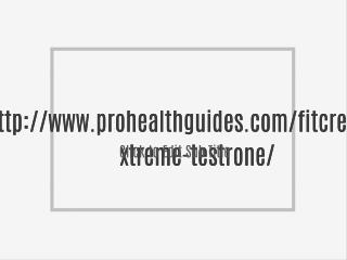 http://www.prohealthguides.com/fitcrew-usa-xtreme-testrone/
