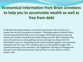 Economical information from Brian Linnekens to help you to accumulate wealth as well as free from debt