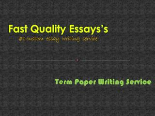 Top Quality Term Paper Writing Service