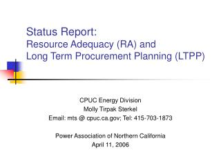 Status Report: Resource Adequacy RA and  Long Term Procurement Planning LTPP