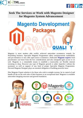 Seek The Services or Work with Magento Designer for Magento System Advancement