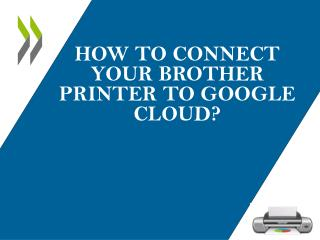 How to Connect Your Brother Printer to Google Cloud?