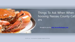 Things To Ask When When Choosing Nassau County Caterers
