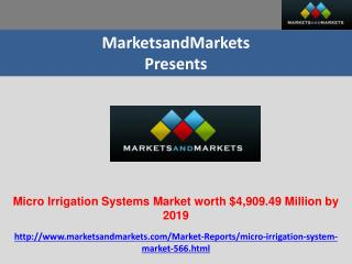 Micro Irrigation Systems Market worth $4,909.49 Million by 2019